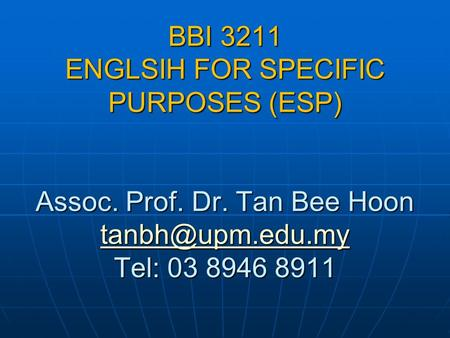 BBI 3211 ENGLSIH FOR SPECIFIC PURPOSES (ESP) Assoc. Prof. Dr