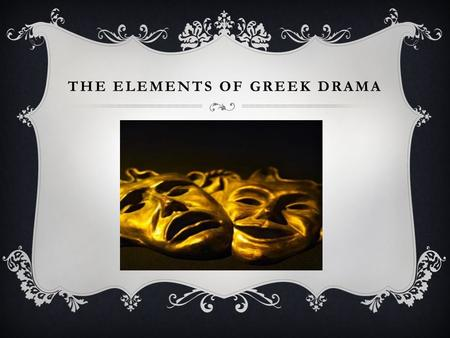 The Elements of Greek Drama