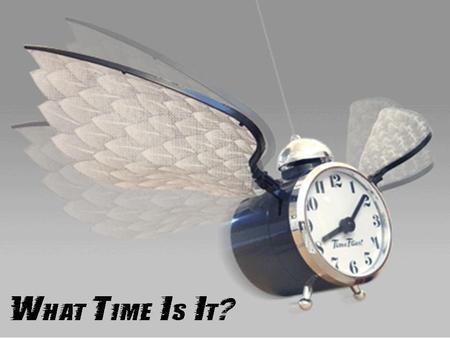 What Time Is It?. Titus 2:12 Teaching us that, denying ungodliness and worldly lusts, we should live soberly, righteously, and godly, in this present.