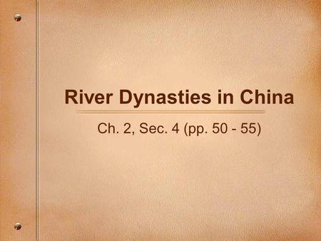 River Dynasties in China Ch. 2, Sec. 4 (pp. 50 - 55)