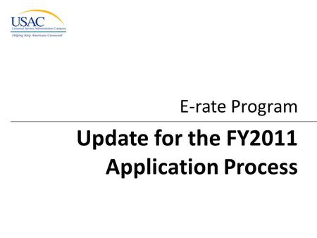 E-rate Program Update for the FY2011 Application Process.
