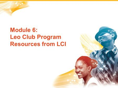 Module 6: Leo Club Program Resources from LCI. Lions Clubs International was established in 1917 in Chicago, Illinois, USA. In 1971, LCI HQ was relocated.