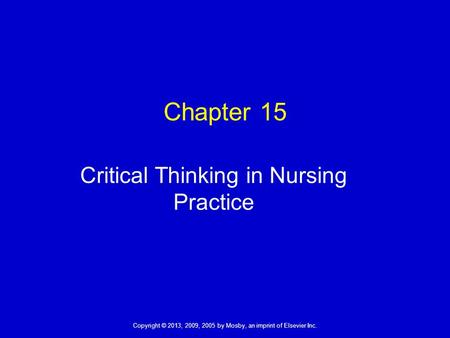 Critical thinking in nursing practice chapter 15 study