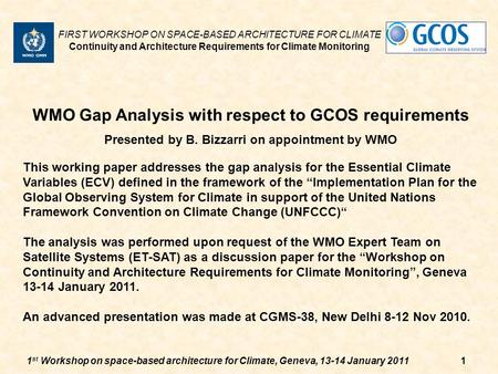 1 st Workshop on space-based architecture for Climate, Geneva, 13-14 January 20111 WMO Gap Analysis with respect to GCOS requirements Presented by B. Bizzarri.