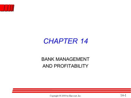 14-1 CHAPTER 14 BANK MANAGEMENT AND PROFITABILITY.