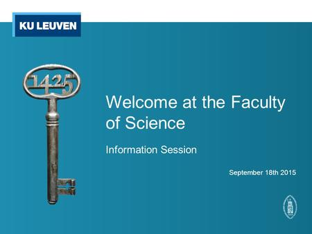 Welcome at the Faculty of Science Information Session September 18th 2015.