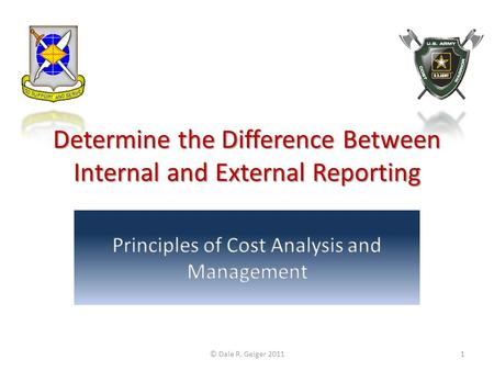 Determine the Difference Between Internal and External Reporting © Dale R. Geiger 20111.