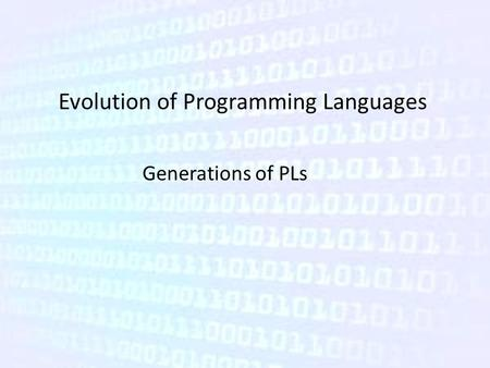 Evolution of Programming Languages Generations of PLs.