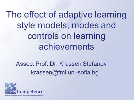 The effect of adaptive learning style models, modes and controls on learning achievements Assoc. Prof. Dr. Krassen Stefanov