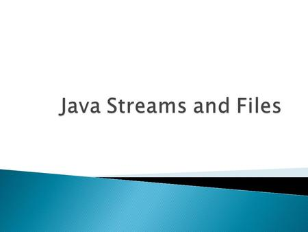 Stream: an object that either delivers data to its destination (screen, file, etc.) or that takes data from a source (keyboard, file, etc.) –it acts as.