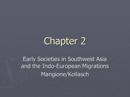 Early Societies in Southwest Asia and the Indo-European Migrations