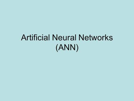 Artificial Neural Networks (ANN). Output Y is 1 if at least two of the three inputs are equal to 1.