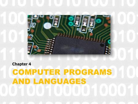 COMPUTER PROGRAMS AND LANGUAGES Chapter 4. Developing a computer program Programs are a set (series) of instructions Programmers determine The instructions.