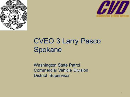 CVEO 3 Larry Pasco Spokane Washington State Patrol Commercial Vehicle Division District Supervisor 1.