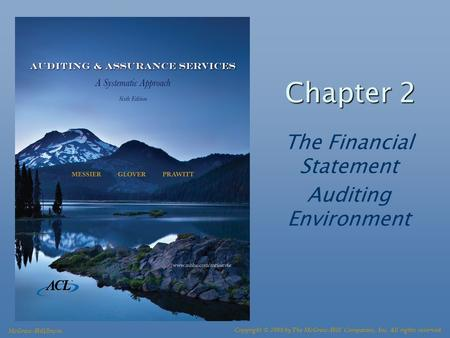 Chapter 2 The Financial Statement Auditing Environment McGraw-Hill/Irwin Copyright © 2008 by The McGraw-Hill Companies, Inc. All rights reserved.