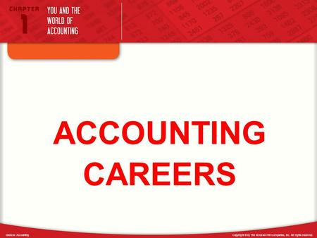 Copyright © by The McGraw-Hill Companies, Inc. All rights reserved. CAREERS ACCOUNTING Glencoe Accounting.