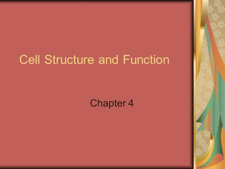 Cell Structure and Function Chapter 4. The history of cell biology Both living and nonliving things are made of atoms, molecules and compounds. How are.