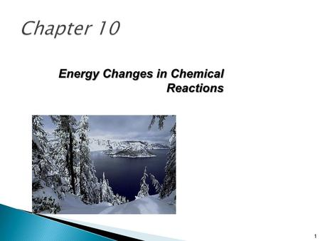 Energy Changes in Chemical Reactions 1.  Most reactions give off or absorb energy  Energy is the capacity to do work or supply heat. ◦ Heat: transfer.