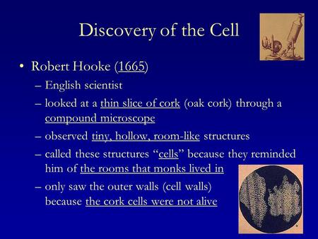 Discovery of the Cell Robert Hooke (1665) English scientist