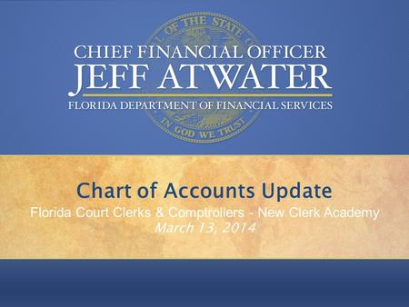 """Keeping your money in your pocket, where it belongs."" Chart of Accounts Update Florida Court Clerks & Comptrollers - New Clerk Academy March 13, 2014."