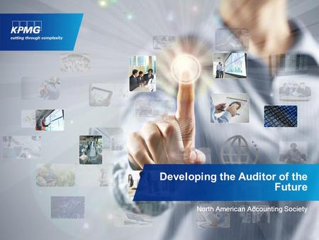 North American Accounting Society Developing the Auditor of the Future.