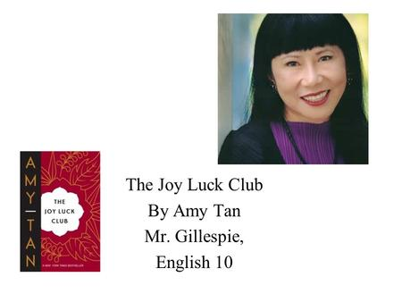 "a pair of tickets"" by amy tan ppt video online  the joy luck club by amy tan mr gillespie english 10"