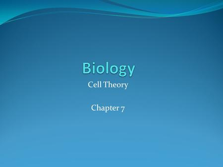Cell Theory Chapter 7. Cell - smallest unit that can carry on all the processes of life 2 types of organisms: 1. Unicellular organism - living thing that.