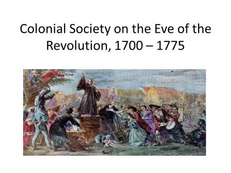 As the Eve of Revolution Neared
