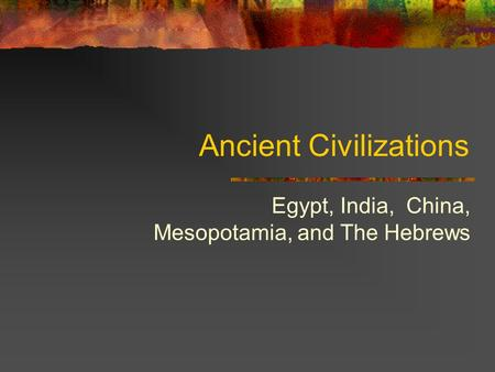 mesopotamia egypt and the hebrews 160 (origins of agriculture), 161 (archaeology of prehistoric mesopotamia),   near eastern literatures in english: egypt) jewish studies m150a (hebrew.