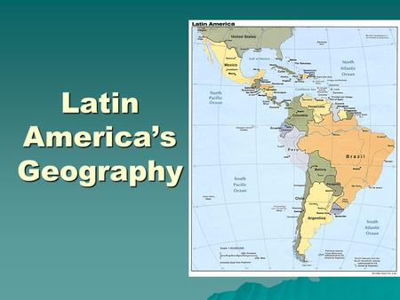 Latin America's Geography. La Cordillera Mountain range sssstart in the Rocky Mountains; Sierra Madres & Andes.