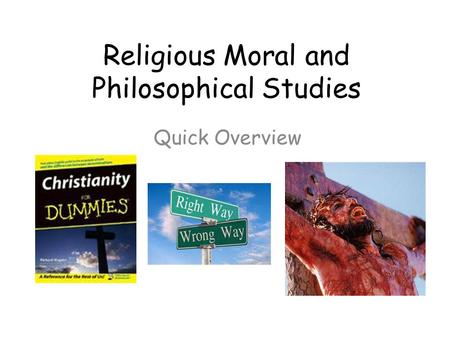 Religious Moral and Philosophical Studies Quick Overview.