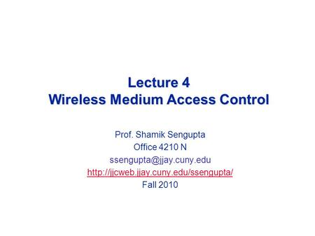 Lecture 4 Wireless Medium Access Control
