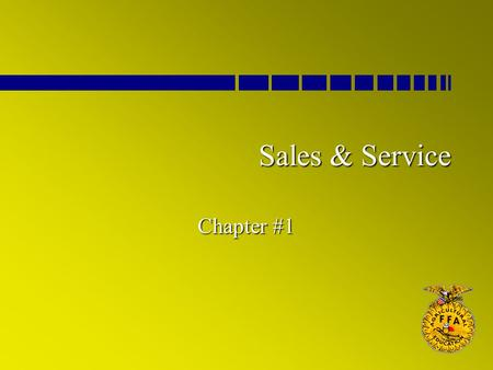 Sales & Service Chapter #1. What is Selling? l Selling – is the transaction that occurs when someone exchanges services or goods for a valuable medium.