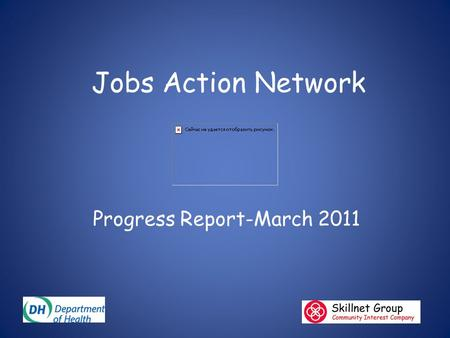 Jobs Action Network Progress Report-March 2011. South East Jobs Action Network We were asked by the Valuing People Support Team to develop a jobs network.