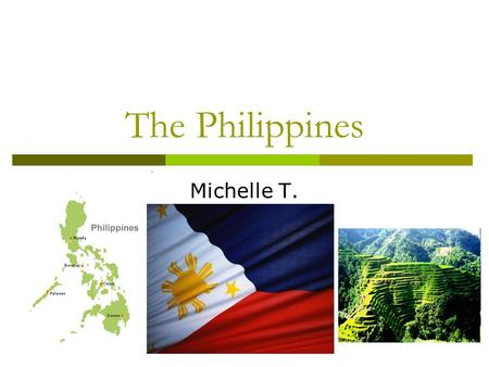 The Philippines Michelle T..