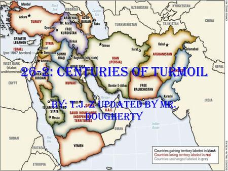 26-2: CENTURIES OF TURMOIL By: T.j. Z updated by Mr. Dougherty.