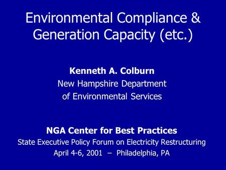 Environmental Compliance & Generation Capacity (etc.) NGA Center for Best Practices State Executive Policy Forum on Electricity Restructuring April 4-6,