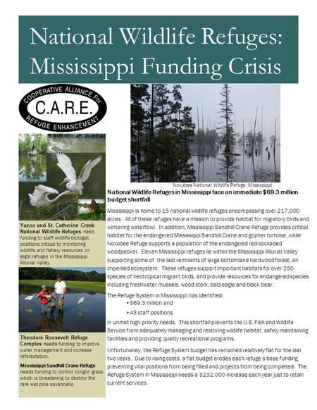 National Wildlife Refuges in Mississippi face an immediate $69.3 million budget shortfall Mississippi is home to 15 national wildlife refuges encompassing.