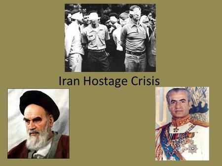 "Iran Hostage Crisis. Background The U.S. had essentially put Reza Shah Pahlavi (known simply as ""The Shah"") in charge of Iran in 1953 The Shah was unpopular."