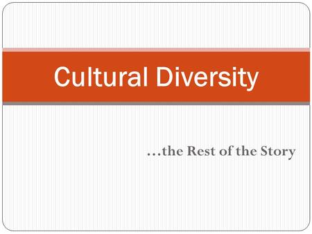 …the Rest of the Story Cultural Diversity. Smiling while talking about something sad is not unusual in which culture: 1. Greek 2. Chinese 3. Hmong.