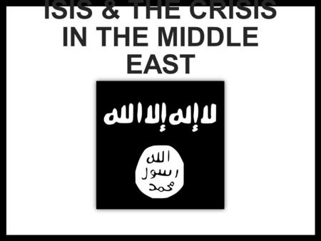 ISIS & THE CRISIS IN THE MIDDLE EAST. Introductory Video  about-isis-you-need-to-know/this- video-explains-the-crisis-in-3-minutes.