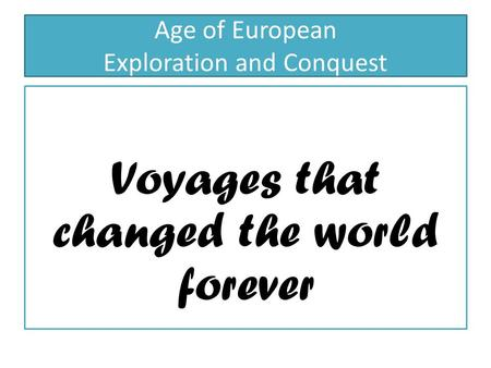 Age of European Exploration and Conquest