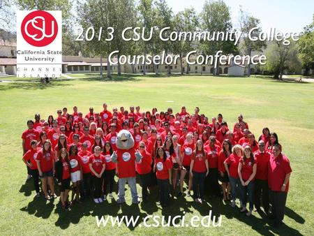 2013 CSU Community College Counselor Conference www.csuci.edu.