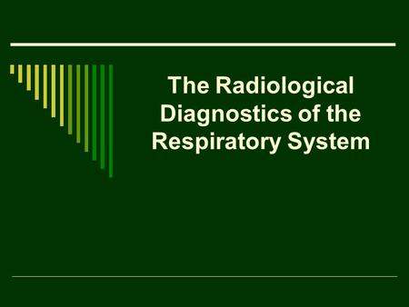 The Radiological Diagnostics of the Respiratory System