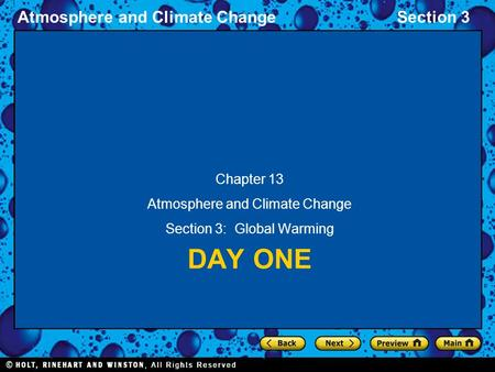 Atmosphere and Climate ChangeSection 3 DAY ONE Chapter 13 Atmosphere and Climate Change Section 3: <strong>Global</strong> <strong>Warming</strong>.