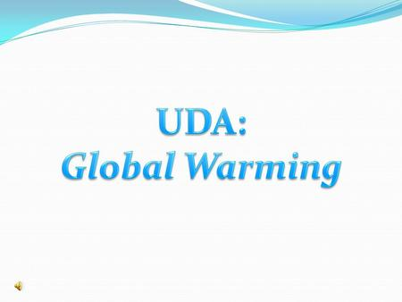 UDA: Global Warming.