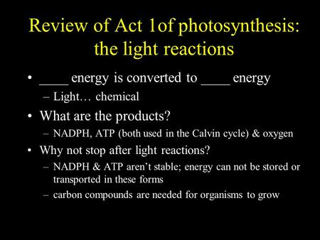 Review of Act 1of photosynthesis: the light reactions