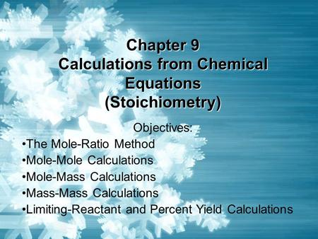 Chapter 9 Calculations from Chemical Equations (Stoichiometry)