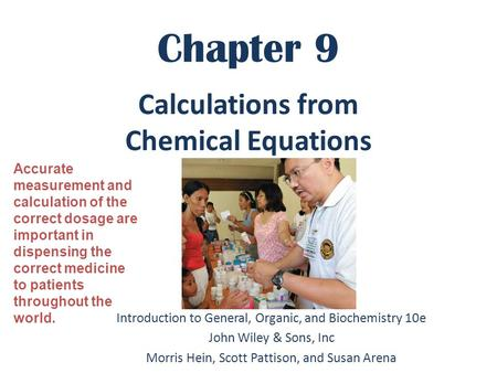 Chapter 9 Introduction to General, Organic, and Biochemistry 10e John Wiley & Sons, Inc Morris Hein, Scott Pattison, and Susan Arena Calculations from.