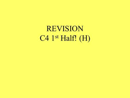 REVISION C4 1 st Half! (H) An acid can be neutralised by adding a ______ or an ______ to it. An _______ is a soluble _______. An alkali can be neutralised.